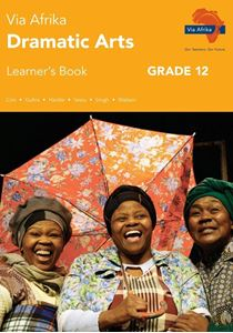 Picture of Via Afrika Dramatic Arts Grade 12 Learner's Book