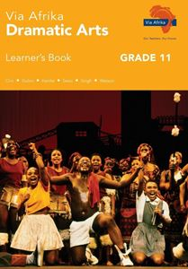 Picture of Via Afrika Dramatic Arts Grade 11 Learner's Book