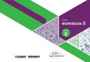 Picture of ABC of Mathematics Grade 8 Learner Workbook Book B