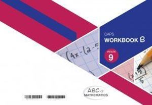 Picture of ABC of Mathematics Grade 9 Learner Workbook Book B