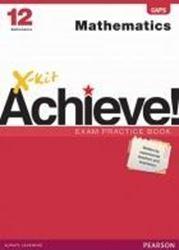Picture of X-kit Achieve! Grade 12 Mathematics Exam Practice Book