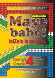 Picture of Maye Babo ! Isizulu is so Easy Grade 4 Learner Book