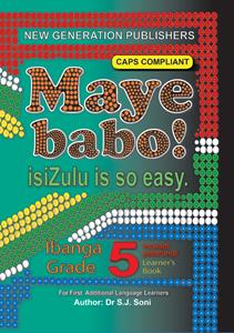 Picture of Maye Babo ! Isizulu is so Easy Grade 5 Learner Book