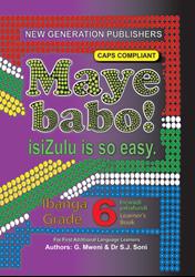 Picture of Maye Babo ! Isizulu is so Easy Grade 6 Learner Book